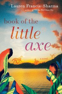 Lauren Francis-Sharma, Book of the Little Axe