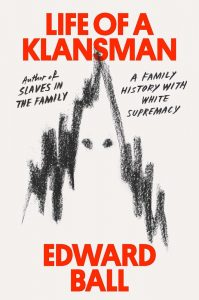 Edward Ball, Life of a Klansman