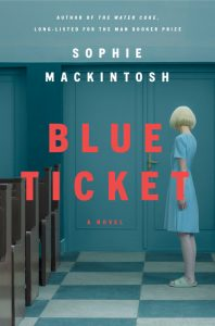 Sophie Mackintosh, Blue Ticket
