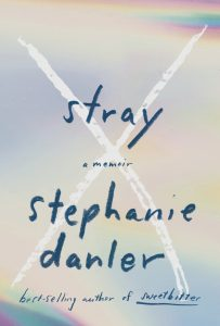 Stephanie Danler, Stray