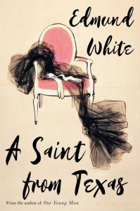 A Saint from Texas by Edmund White