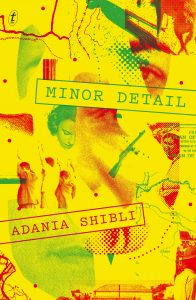 Adania Shibli, tr. Elisabeth Jaquette, Minor Detail