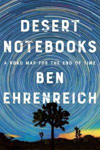 Ben Ehrenreich, Desert Notebooks
