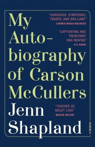 Jenn Shapland, My Autobiography of Carson McCullers
