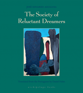 José Eduardo Agualusa, tr. Daniel Hahn, The Society of Reluctant Dreamers