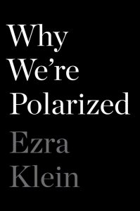 Ezra Klein, Why We're Polarized