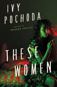 Ivy Pochoda, These Women