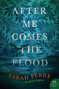 Sarah Perry, After Me Comes the Flood