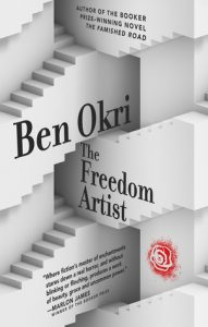 Ben Okri,The Freedom Artist