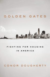 Conor Dougherty, Golden Gates: Fighting for Housing in America
