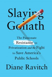 Diane Ravitch, Slaying Goliath