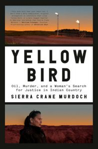Sierra Crane Murdoch, Yellow Bird