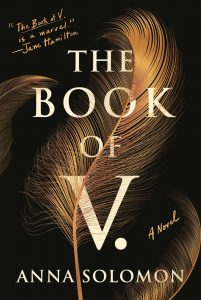 Anna Solomon, The Book of V.