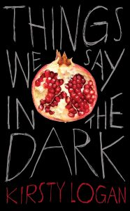 Things We Say In the Dark_Kristy Logan