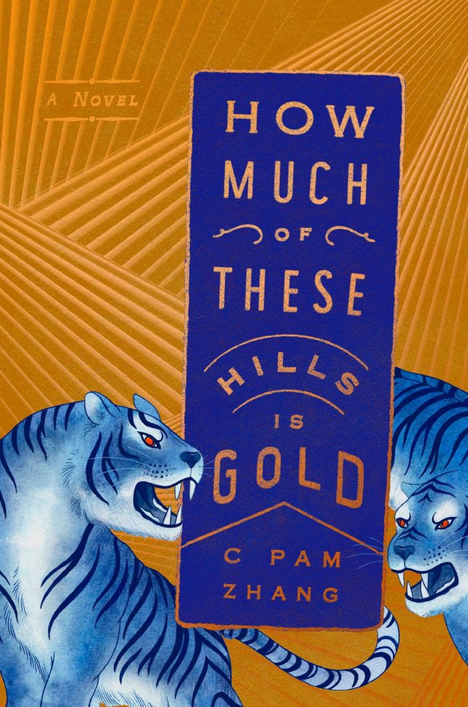 C Pam Zhang, How Much of These Hills Is Gold