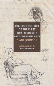 Diane Johnson, The True History of the First Mrs. Meredith and Other Lesser Lives