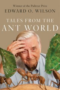 Edward O. Wilson, Tales from the Ant World