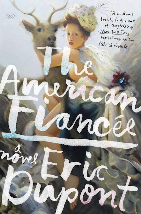 Eric Dupont, The American Fiancée; design by Stephen Brayda, art by Kai McCall (HarperVia, February 11)