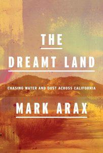 The Dreamt Land_Mark Arax