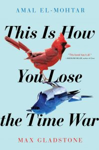This Is How You Lose the Time War_Max Gladstone