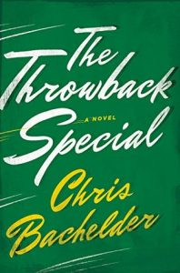 Chris Bachelder Throwback Special,