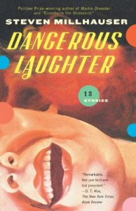 millhauser dangerous laughter