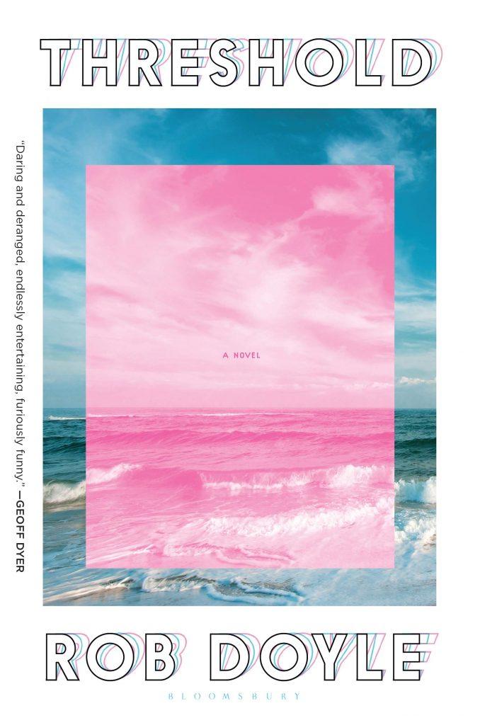 Rob Doyle, <em>Threshold</em>; cover design by Ghprta (Bloomsbury, March 31)