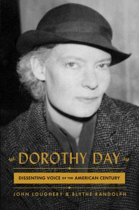 Dorothy Day_John Loughery and Blythe Randolph