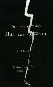 Fernanda Melchor, tr. Sophie Hughes, Hurricane Season; cover design by Jamie Keenan (New Directions, March 31)