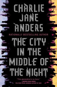 Charlie Jane Anders, The City in the Middle of the Night