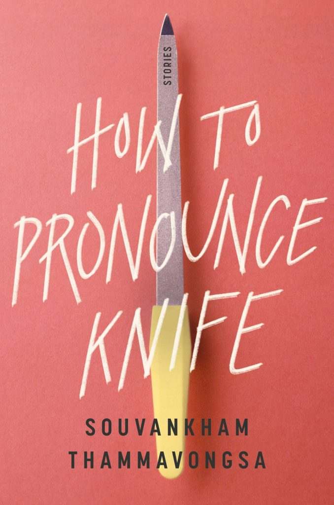 how to pronounce knife Souvankham Thammavongsa