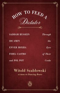 how to feed a dictator_witold szablowski