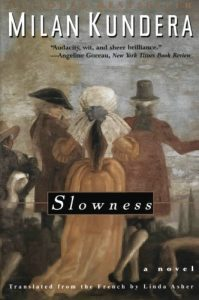 Milan Kundera, Slowness