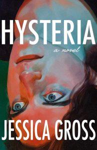 Jessica Gross, Hysteria