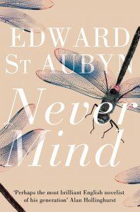 Edward St. Aubyn, Never Mind