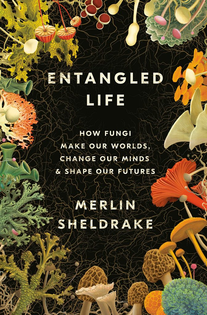"Merlin Sheldrake, <em><a href=""https://bookshop.org/a/132/9780525510314"" target=""_blank"" rel=""noopener"">Entangled Life</a></em>; cover design by Lucas Heinrich, cover illustration by Tim O'Brien (Random House, May 12)"