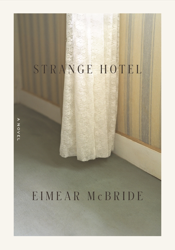 "Eimear McBride, <a class=""external"" href=""https://bookshop.org/a/40/9780374270629"" target=""_blank"" rel=""noopener noreferrer""><span class=""s2""><i>Strange Hotel</i></span></a>; cover design by Rodrigo Corral, photograph by Franck Juery (FSG, May 5)"