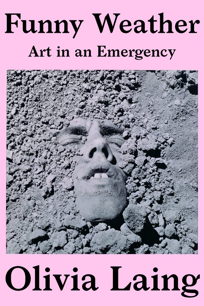 "Olivia Laing, <a href=""https://bookshop.org/a/317/9781324005704"" target=""_blank"" rel=""noopener""><em>Funny Weather: Art in an Emergency</em></a>; cover design by Kelly Winton, art direction by Sarahmay Wilkinson (W. W. Norton, May 12)"