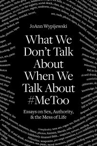 What We Don't Talk About When We Talk About #MeToo