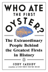 who ate the first oyster_cody cassidy