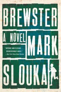 Mark Slouka, Brewster