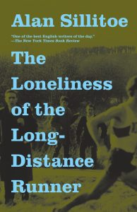 "Alan Sillitoe, ""The Loneliness of the Long-Distance Runner,"" collected in The Loneliness of the Long-Distance Runner (1987)"