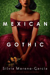Mexican Gothic_Silvia Moreno-Garcia