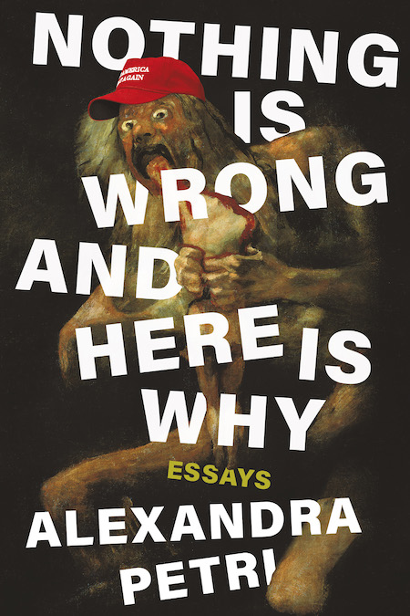 Alexandra Petri,<em>Nothing is Wrong and here's Why</em>; cover design by Jim Tierney; art direction by Ingsu Liu (W. W. Norton, June 2)