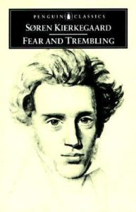 Søren Kierkegaard, Fear And Trembling