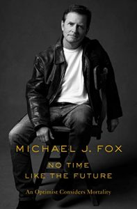 Michael J. Fox, No Time Like the Future