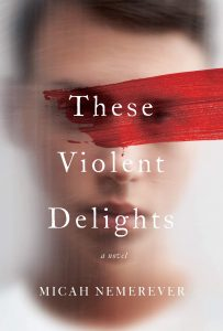 Micah Nemerever, These Violent Delights