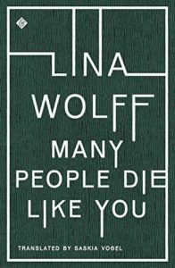 many people die like you, lina wolff, tr saski vogel