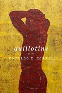 Eduardo C. Corral, Guillotine