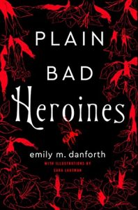 Emily M. Danforth, Plain Bad Heroines